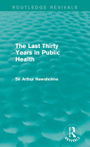 The Last Thirty Years in Public Health  Routledge Revivals