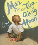 Max and the tag-along moon / Floyd Cooper.