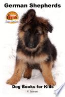 German Shepherds - Dog Books for Kids