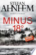 Minus 18 Grad  : Kriminalroman