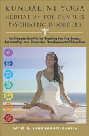 Kundalini Yoga Meditation for Complex Psychiatric Disorders