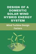 Design Of A Domestic Solar Wind Hybrid Energy System Book