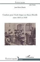 Combats pour l'école laïque en Alsace-Moselle entre 1815 et 1939