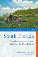 Explorer's Guide South Florida: Includes Sarasota, Naples, Miami & the Florida Keys (Second Edition) Pdf/ePub eBook