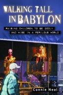Walking Tall in Babylon