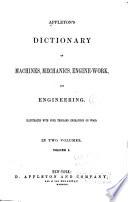 Appleton s Dictionary of Machines  Mechanics  Engine work  and Engineering