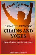 Breaking Demonic Chains and Yokes