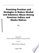 Promising Practices and Strategies to Reduce Alcohol and Substance Abuse Among American Indians and Alaska Natives Book