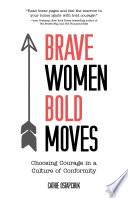 Brave Women  Bold Moves