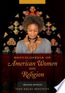 Encyclopedia Of American Women And Religion 2nd Edition 2 Volumes  Book