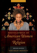 Encyclopedia of American Women and Religion, 2nd Edition [2 volumes]