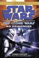 No Prisoners  Star Wars Legends  The Clone Wars