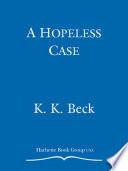 A Hopeless Case
