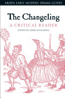 The Changeling  A Critical Reader