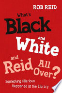 What s Black and White and Reid All Over