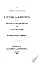 The Genius and Design of the Domestic Constitution  with Its Untransferable Obligations and Peculiar Advantages