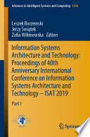 Information Systems Architecture and Technology  Proceedings of 40th Anniversary International Conference on Information Systems Architecture and Technology     ISAT 2019 Book