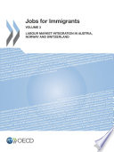 Jobs for Immigrants  Vol  3  Labour Market Integration in Austria  Norway and Switzerland