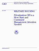 Military housing privatization off to a slow start and continued management attention needed : report to the Secretary of Defense