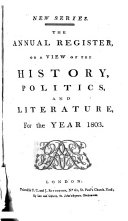 The Annual Register, Or, A View of the History, Politics and Literature for the Year ...