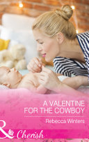 A Valentine For The Cowboy  Mills   Boon Cherish   Sapphire Mountain Cowboys  Book 1