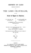Reports of Cases Heard and Determined by the Lord Chancellor, and the Court of Appeal in Chancery. [1851-1857]