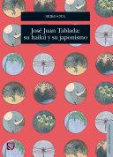José Juan Tablada: su haikú y su japonismo