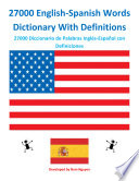 """27000 English-Spanish Words Dictionary With Definitions: 27000 Diccionario de Palabras Inglés-Español con Definiciones"" by Nam H Nguyen"