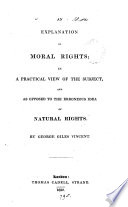 An Explanation Of Moral Rights In A Practical View Of The Subject And As Opposed To The Erroneous Idea Of Natural Rights