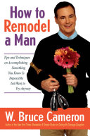 How to Remodel a Man