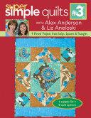 Super Simple Quilts #3 with Alex Anderson & Liz Aneloski