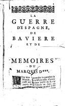 La guerre d'Espagne, de Bavière et de Flandre ou mémoires du marquis de XXX