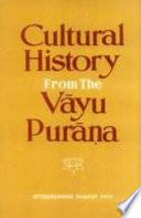 Cultural History from the Vāyu Purāna