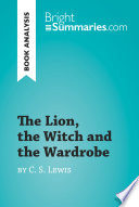 The Lion  the Witch and the Wardrobe by C  S  Lewis  Book Analysis