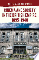 Cinema And Society In The British Empire 1895 1940