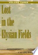 Lost in the Elysian Fields  Volume Iii