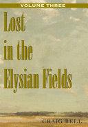Lost in the Elysian Fields, Volume Iii [Pdf/ePub] eBook