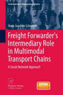 Freight Forwarder s Intermediary Role in Multimodal Transport Chains