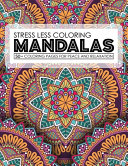 Stress Less Coloring Mandalas 50  Coloring Pages For Peace And Relaxation