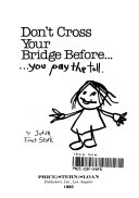 Don't cross your bridge before-- you pay the toll