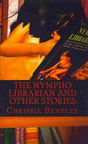 The Nympho Librarian and Other Stories
