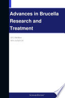 Advances in Brucella Research and Treatment  2012 Edition
