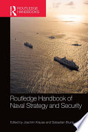 Routledge Handbook Of Naval Strategy And Security