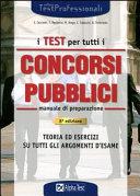 I test per tutti i concorsi pubblici. Manuale