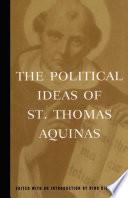 The Political Ideas of St. Thomas Aquinas