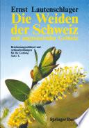 Die Weiden der Schweiz und angrenzender Gebiete