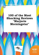 100 of the Most Shocking Reviews Marjorie Morningstar