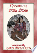 Canadian Fairy Tales 26 Canadian Indian Folk And Fairy Tales
