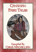 CANADIAN FAIRY TALES - 26 Canadian Indian Folk and Fairy Tales