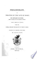 Philobiblon  A treatise on the love of books     First American edition  with the literal English translation of John B  Inglis  Collated and corrected  with notes  by Samuel Hand  Lat    Eng